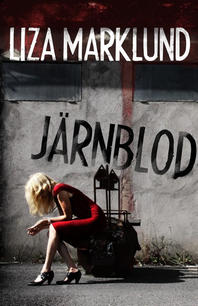 Liza Marklund: Järnblod (inbunden 2015)