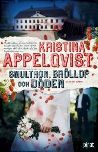 Kristina Appelqvist: Smultron, bröllop och döden (inbunden 2016)