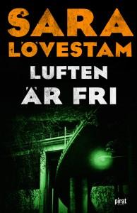 Sara Lövestam: Luften är fri (inbunden 2016)