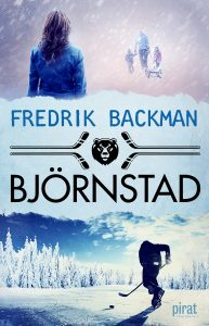 Fredrik Backman: Björnstad (inbunden 2016)