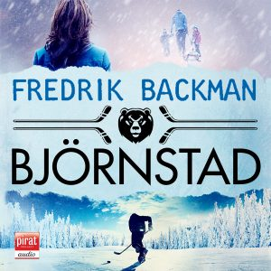 Fredrik Backman: Björnstad (ljudbok 2016)
