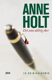 Det som aldrig sker av Anne Holt