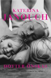 Dotter önskas av Katerina Janouch