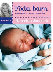 E-bok Föda barn : timmarna du aldrig glömmer  av Katerina Janouch