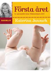 E-bok Första året : 12 månader som förändrar livet  av Katerina Janouch