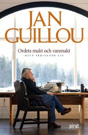 E-bok Ordets makt och vanmakt - mitt skrivande liv av Jan Guillou