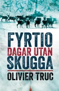 Fyrtio dagar utan skugga av Olivier Truc